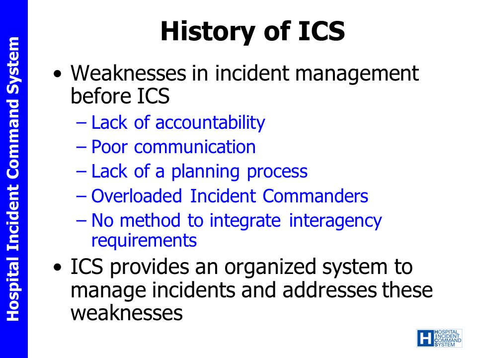 History of ICS Weaknesses in incident management before ICS