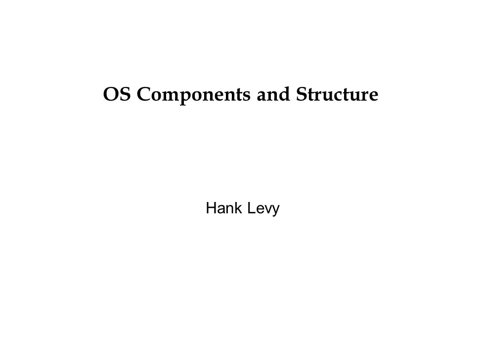 OS Components and Structure