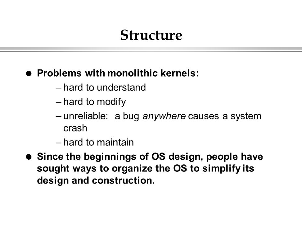 Structure Problems with monolithic kernels: hard to understand