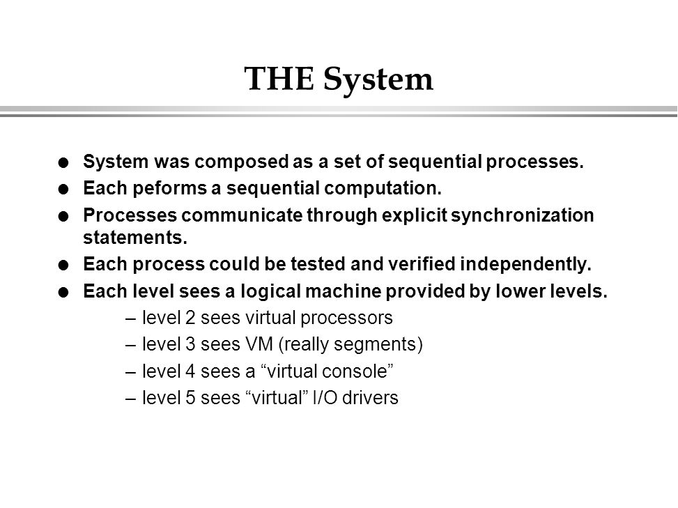 THE System System was composed as a set of sequential processes.