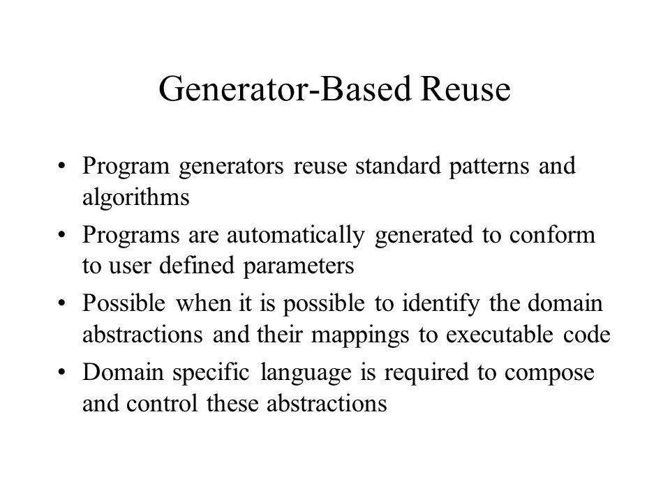 Generator-Based Reuse