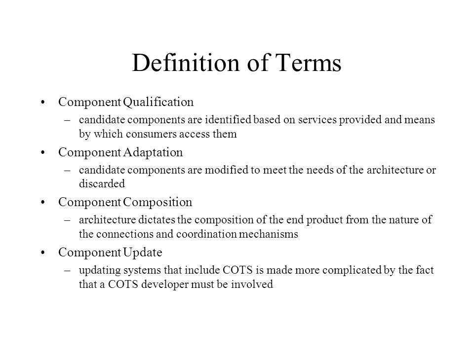 Definition of Terms Component Qualification Component Adaptation