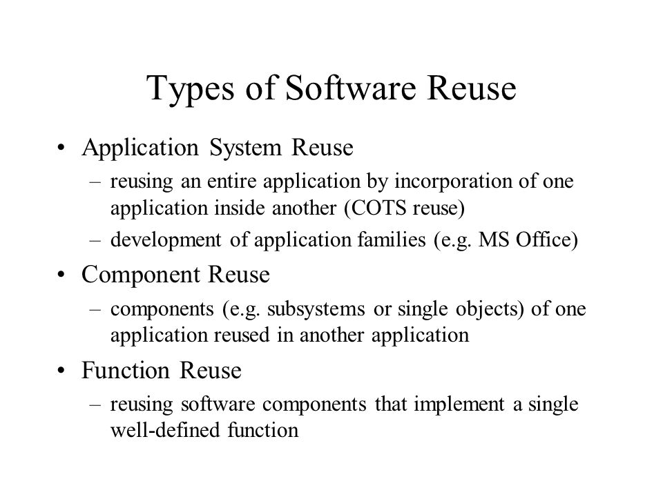 Types of Software Reuse
