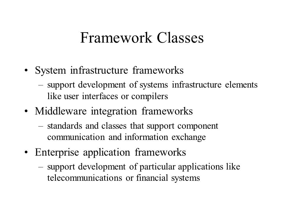 Framework Classes System infrastructure frameworks