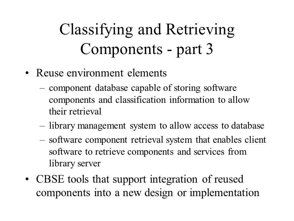 Classifying and Retrieving Components - part 3
