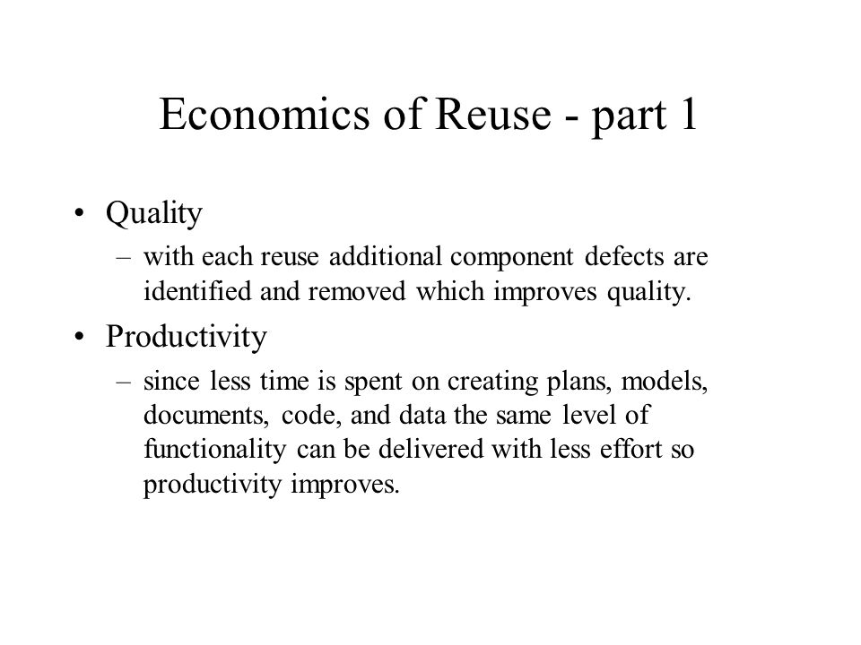 Economics of Reuse - part 1
