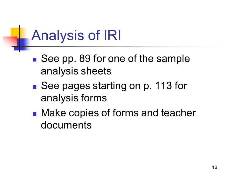 Analysis of IRI See pp. 89 for one of the sample analysis sheets