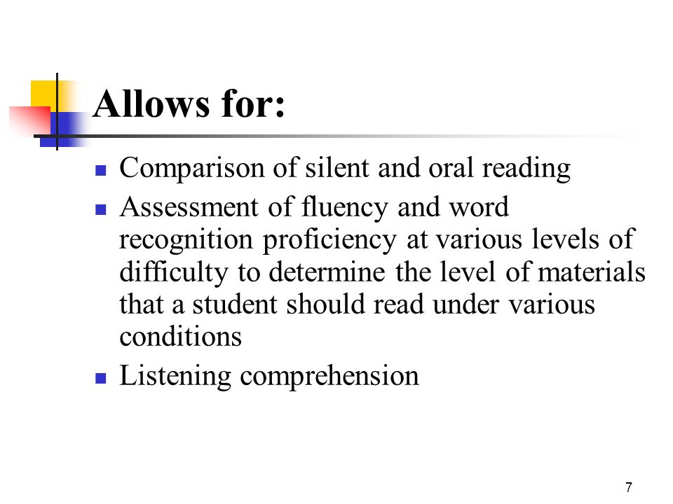 Allows for: Comparison of silent and oral reading