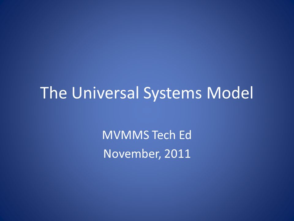 The Universal Systems Model