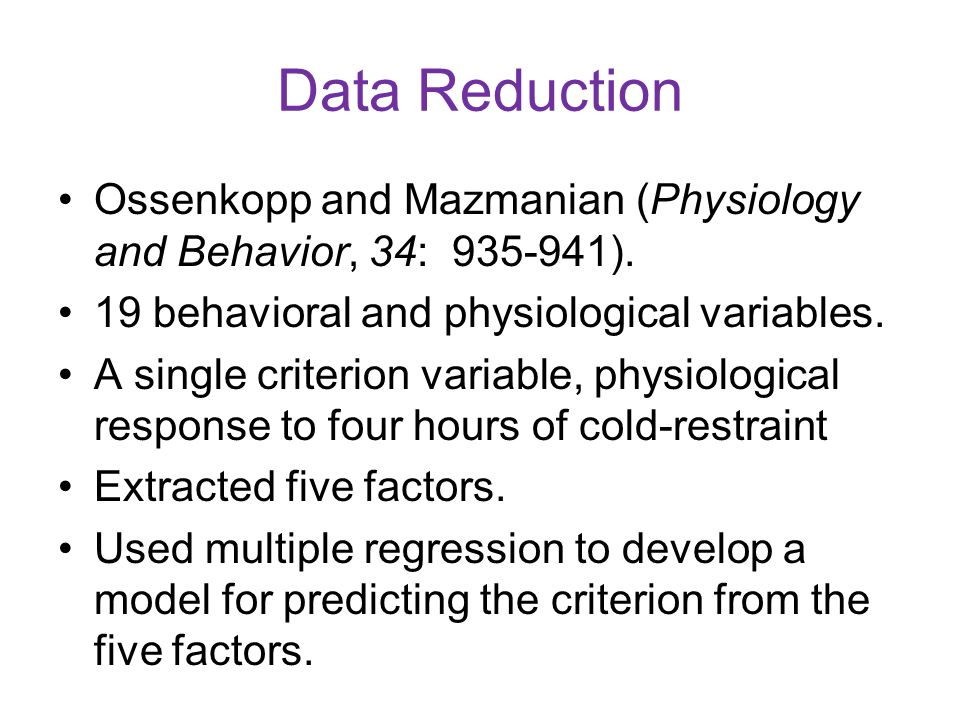 Data Reduction Ossenkopp and Mazmanian (Physiology and Behavior, 34: 935-941). 19 behavioral and physiological variables.