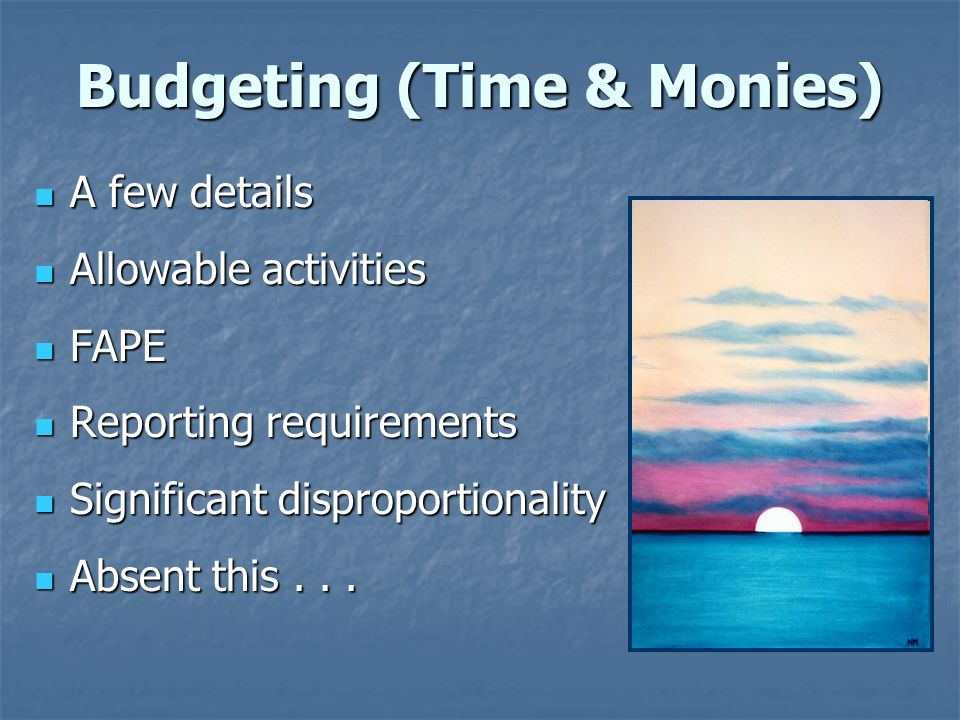 Budgeting (Time & Monies)