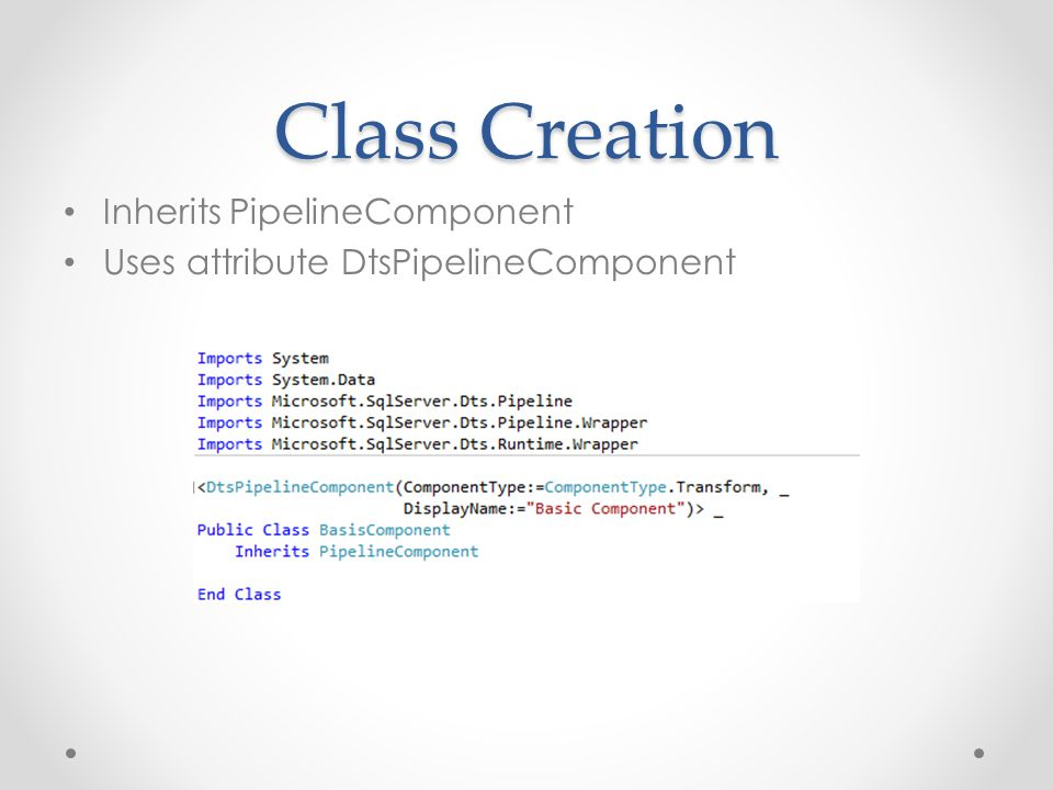 Class Creation Inherits PipelineComponent