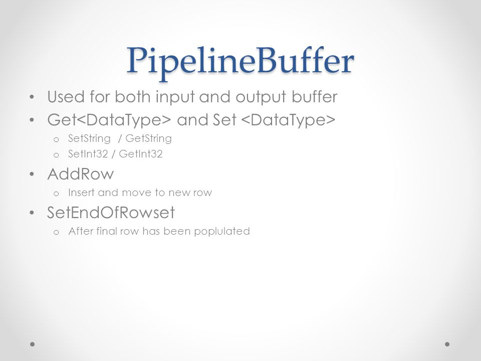 PipelineBuffer Used for both input and output buffer