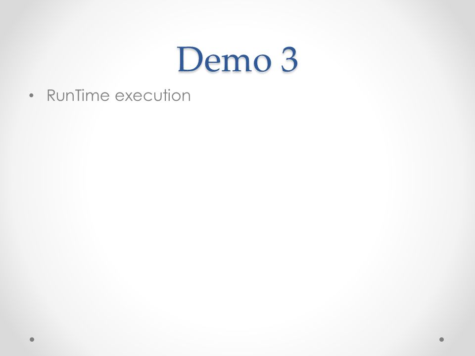 Demo 3 RunTime execution