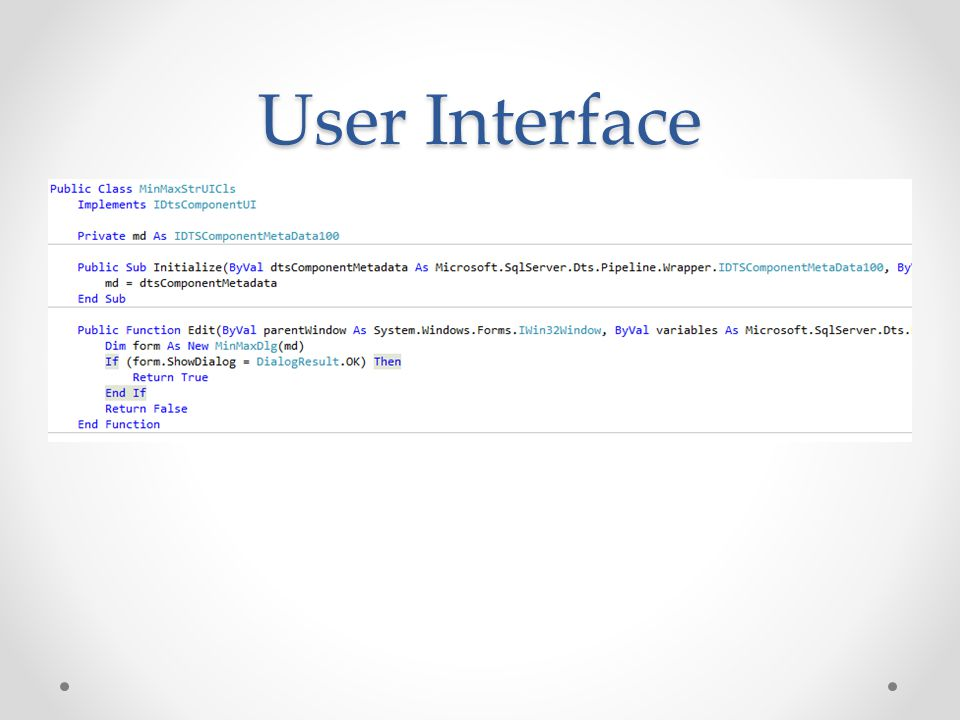 User Interface If defining within a separate DLL from the component class , then needs signing and installing in GAC as the main class.