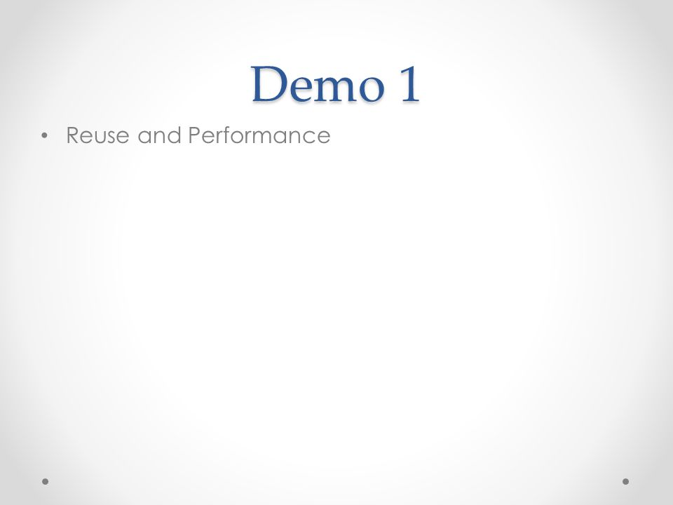 Demo 1 Reuse and Performance 1-Scripting.