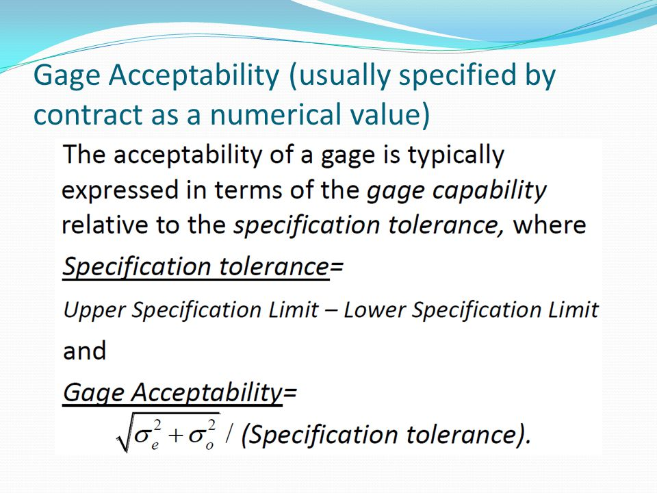 Gage Acceptability (usually specified by contract as a numerical value)