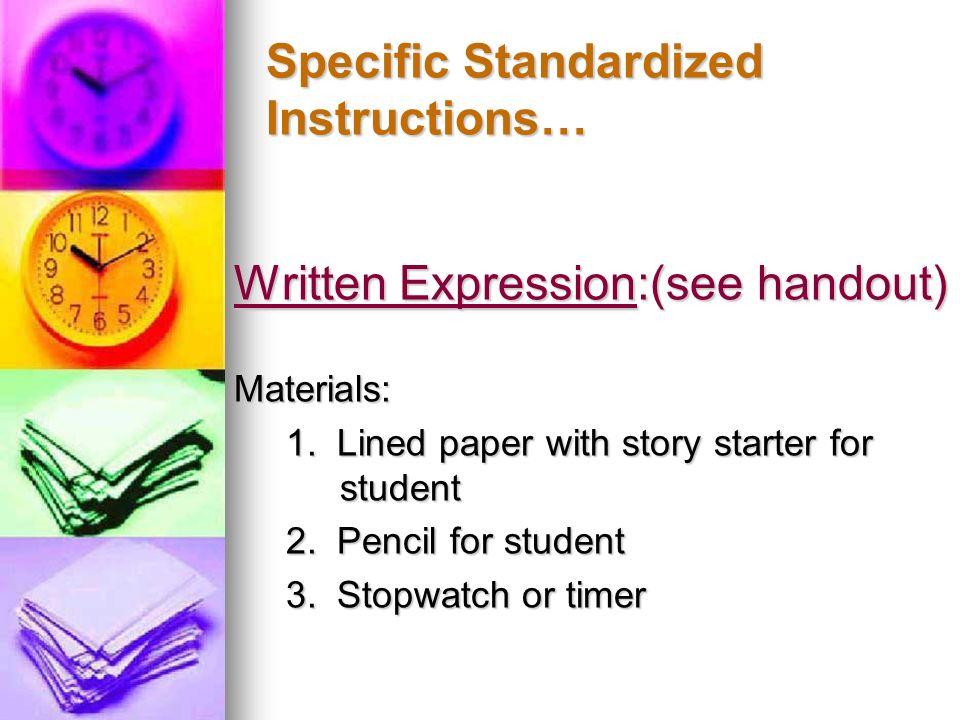 Specific Standardized Instructions…