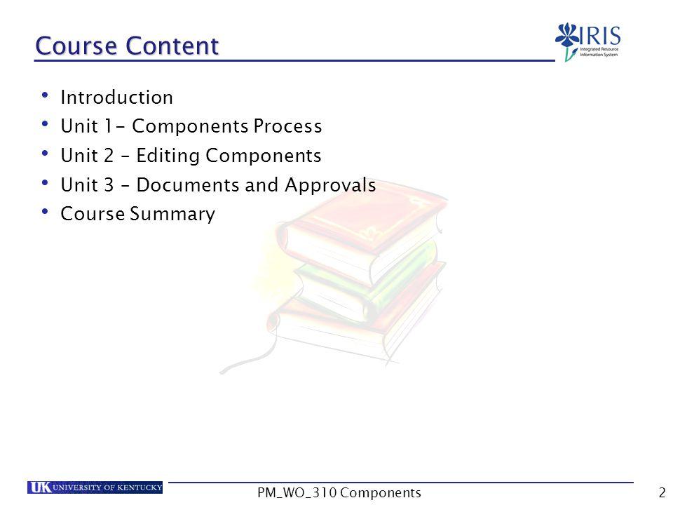 Course Content Introduction Unit 1- Components Process