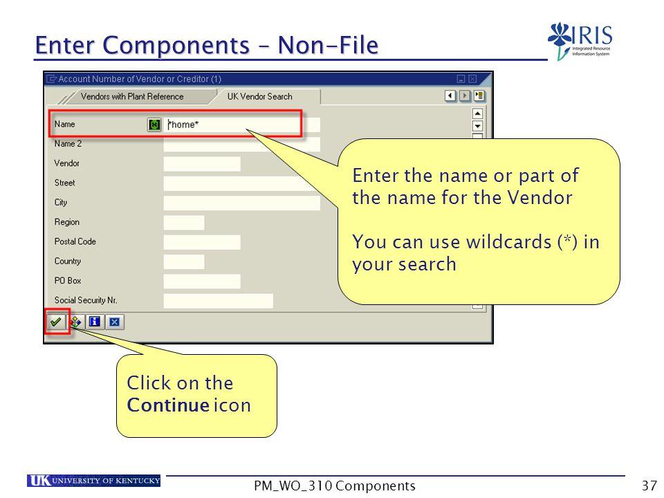 Enter Components – Non-File