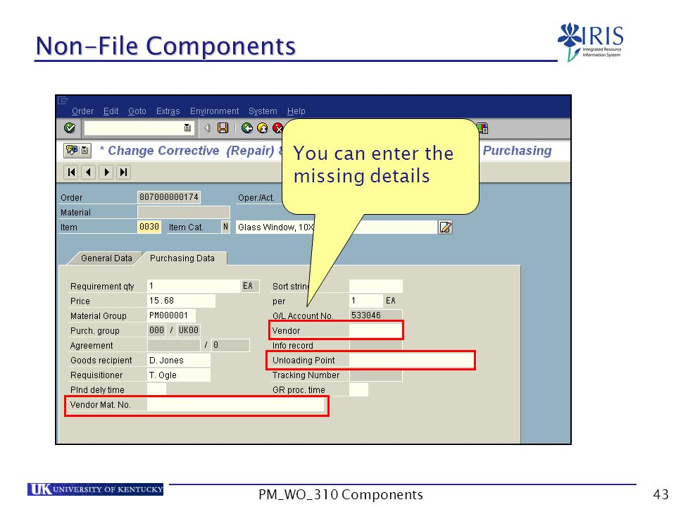 Non-File Components You can enter the missing details