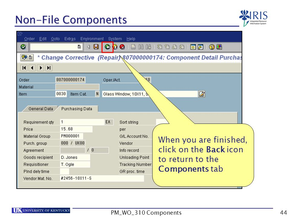 Non-File Components When you are finished, click on the Back icon to return to the Components tab. PM_WO_310 Components.
