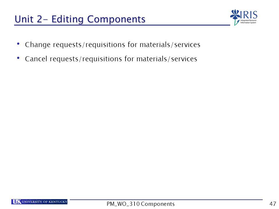 Unit 2- Editing Components