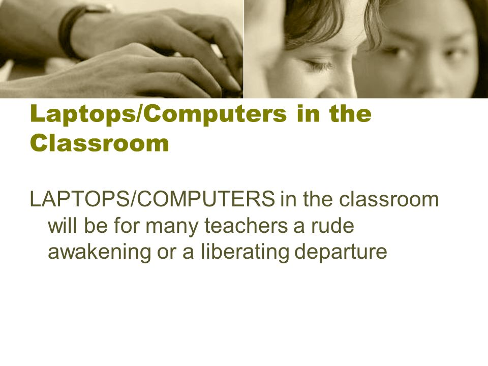 Laptops/Computers in the Classroom