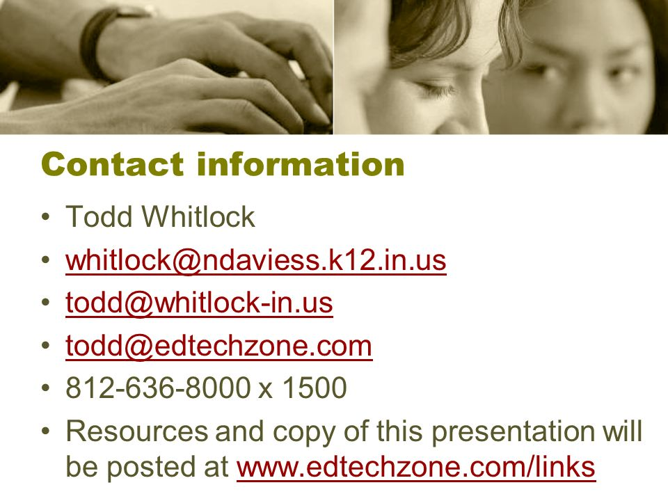 Contact information Todd Whitlock. whitlock@ndaviess.k12.in.us. todd@whitlock-in.us. todd@edtechzone.com.