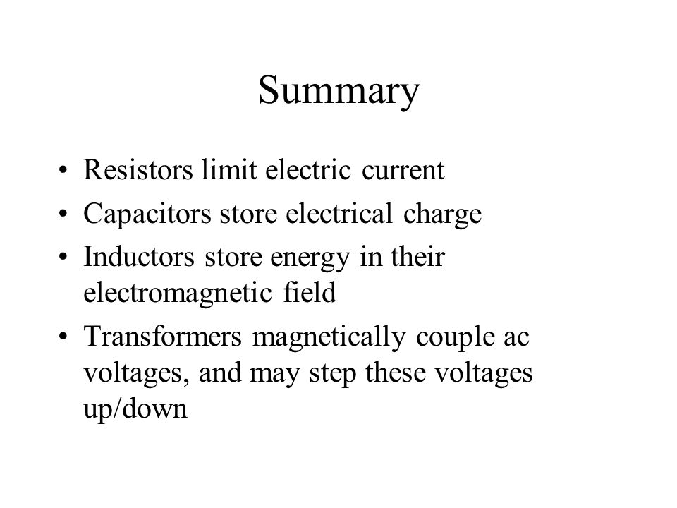 Summary Resistors limit electric current