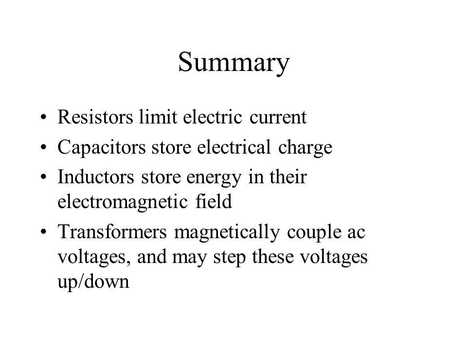 Summary Resistors limit electric current