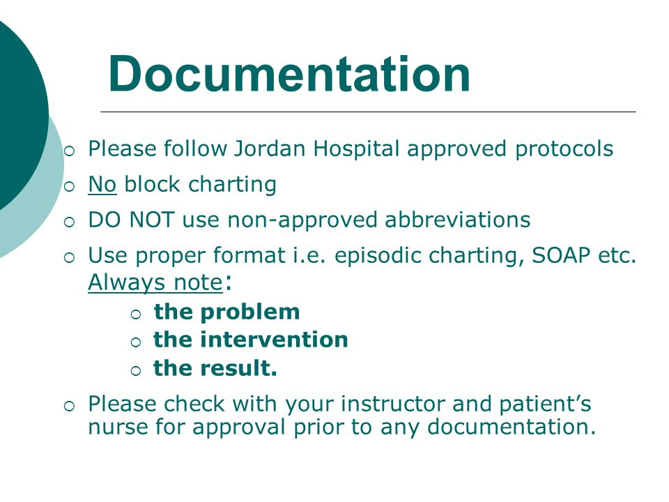 Documentation Please follow Jordan Hospital approved protocols