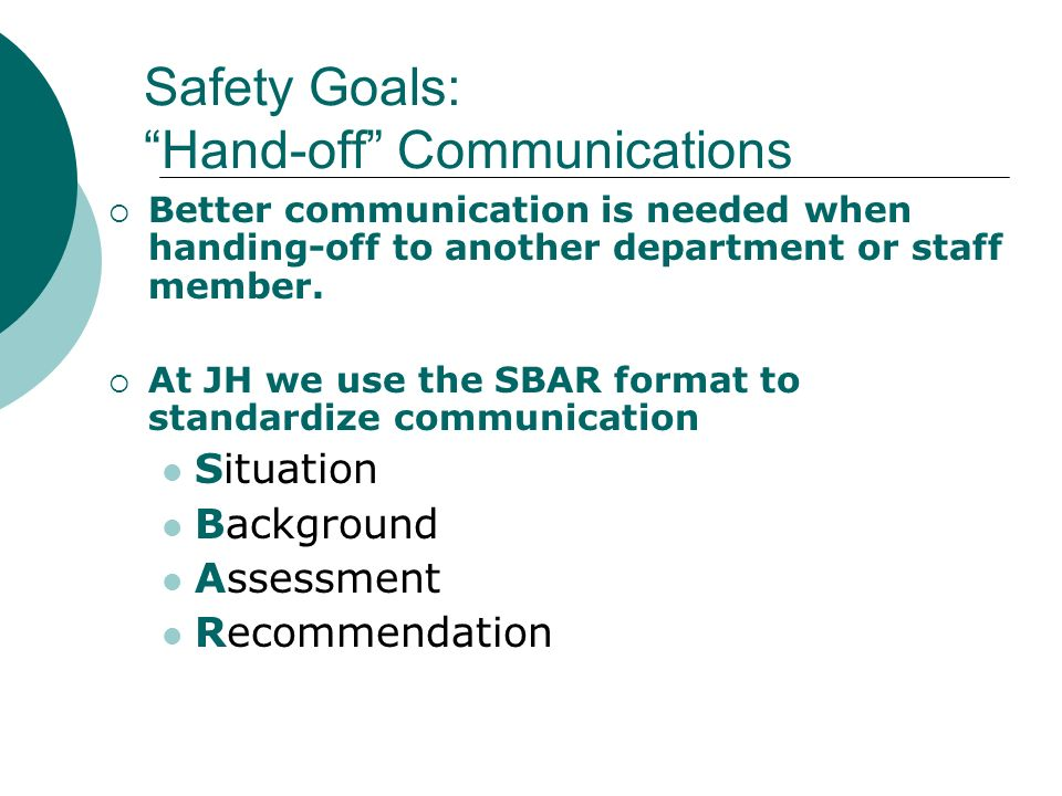 Safety Goals: Hand-off Communications