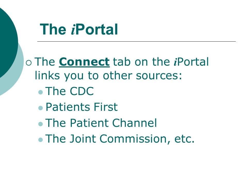 The iPortal The Connect tab on the iPortal links you to other sources: