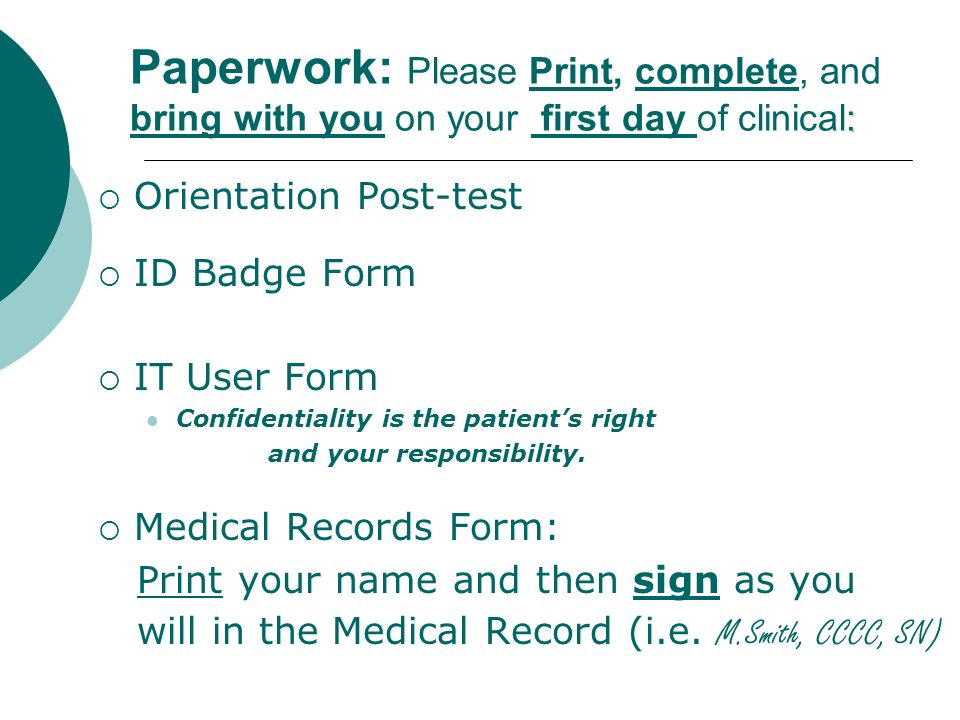 Paperwork: Please Print, complete, and bring with you on your first day of clinical:
