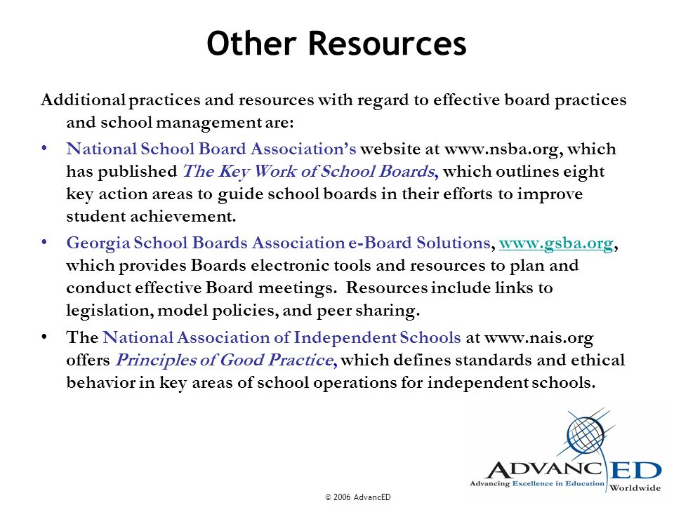 Other ResourcesAdditional practices and resources with regard to effective board practices and school management are: