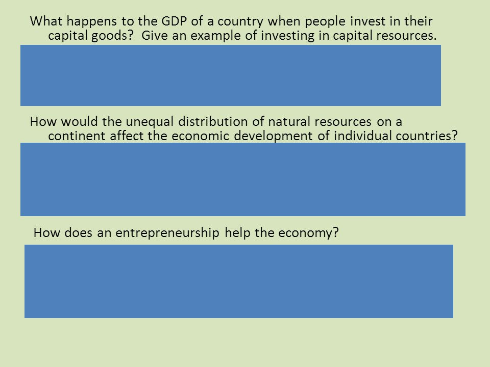 What happens to the GDP of a country when people invest in their capital goods Give an example of investing in capital resources.