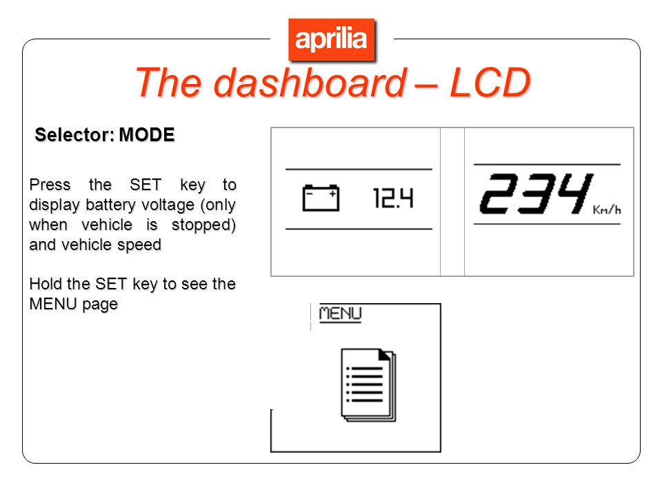 The dashboard – LCD Selector: MODE
