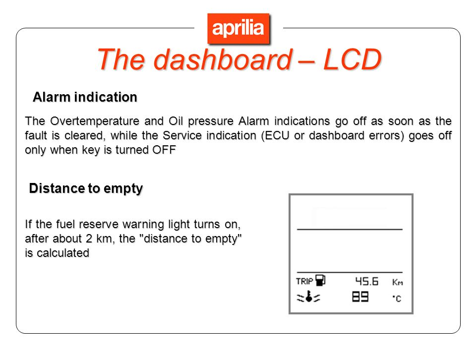 The dashboard – LCD Alarm indication Distance to empty