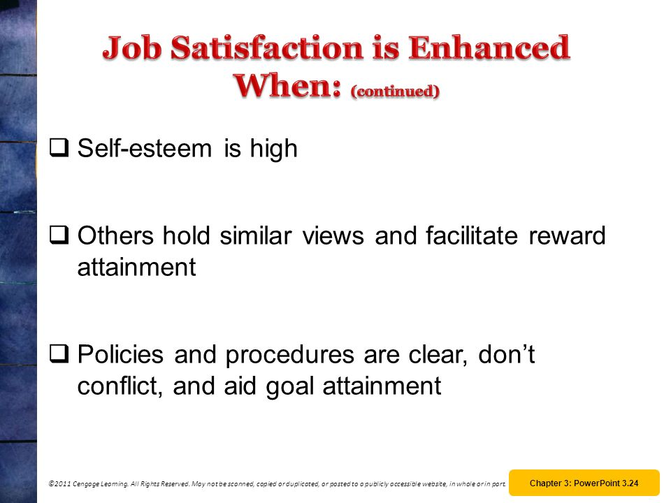 Job Satisfaction is Enhanced When: (continued)