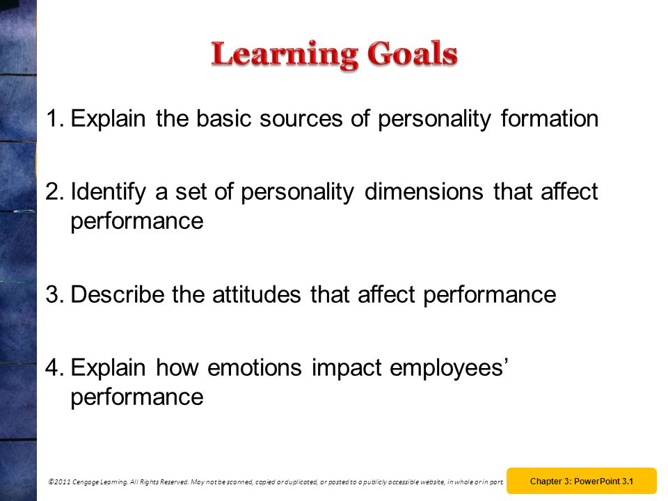 Learning Goals Explain the basic sources of personality formation