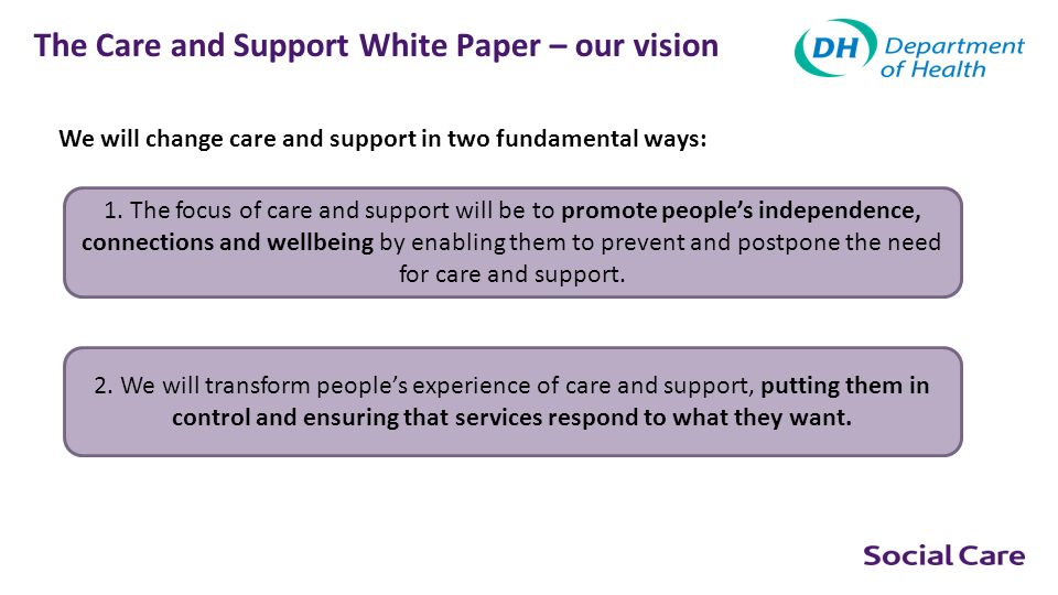 The Care and Support White Paper – our vision
