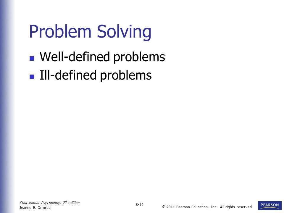 Problem Solving Well-defined problems Ill-defined problems
