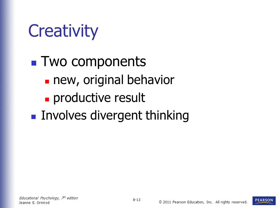 Creativity Two components new, original behavior productive result
