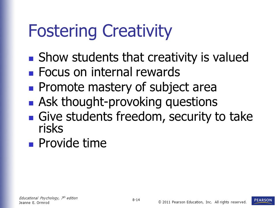Fostering Creativity Show students that creativity is valued