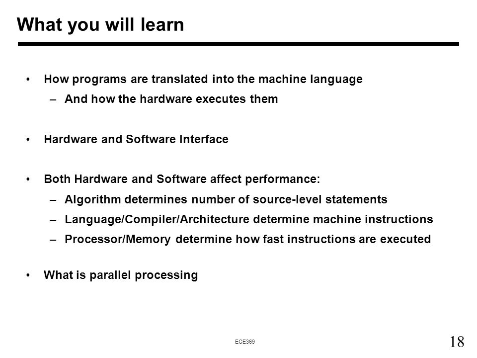 What you will learn How programs are translated into the machine language. And how the hardware executes them.