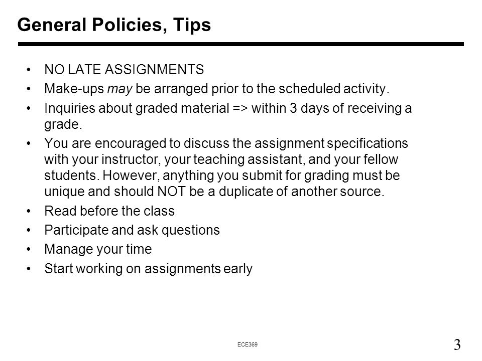 General Policies, Tips NO LATE ASSIGNMENTS