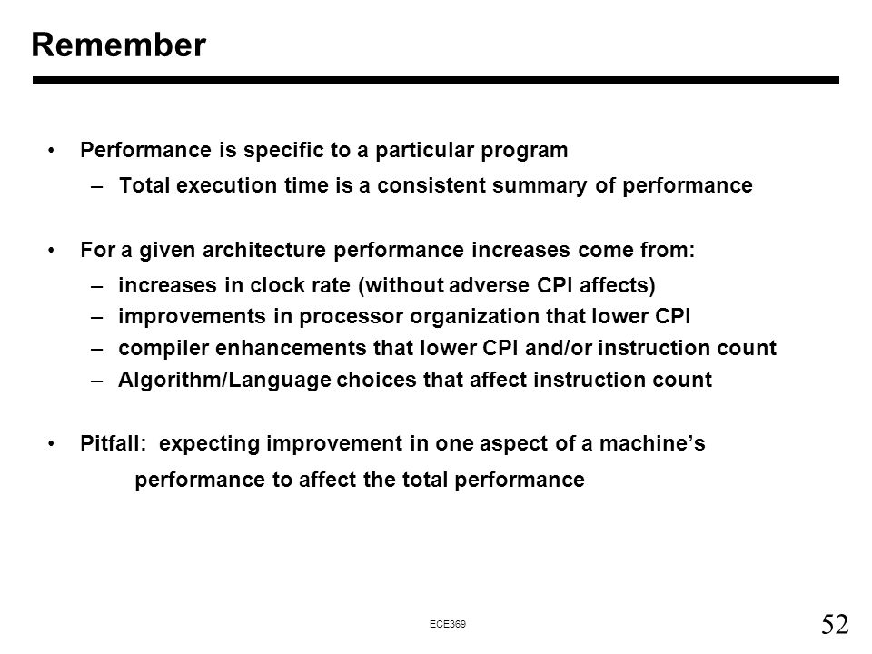 Remember Performance is specific to a particular program