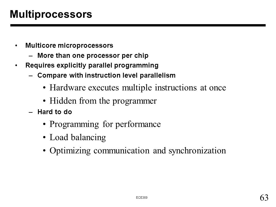 Multiprocessors Hardware executes multiple instructions at once