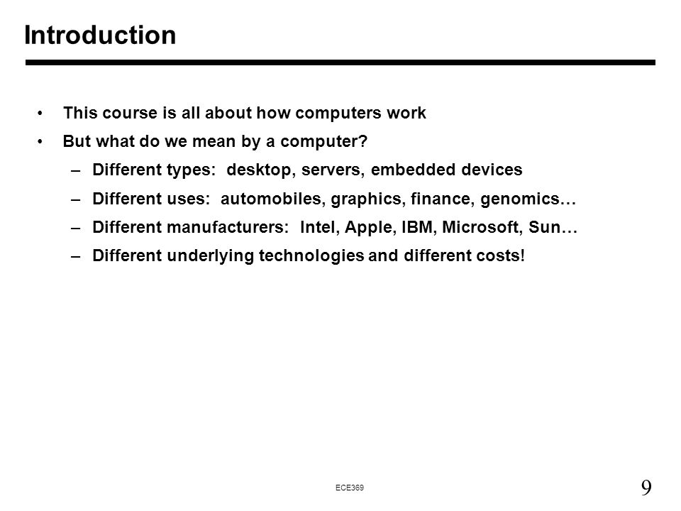 Introduction This course is all about how computers work